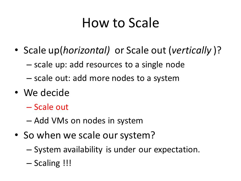 How to Scale Scale up(horizontal) or Scale out (vertically )