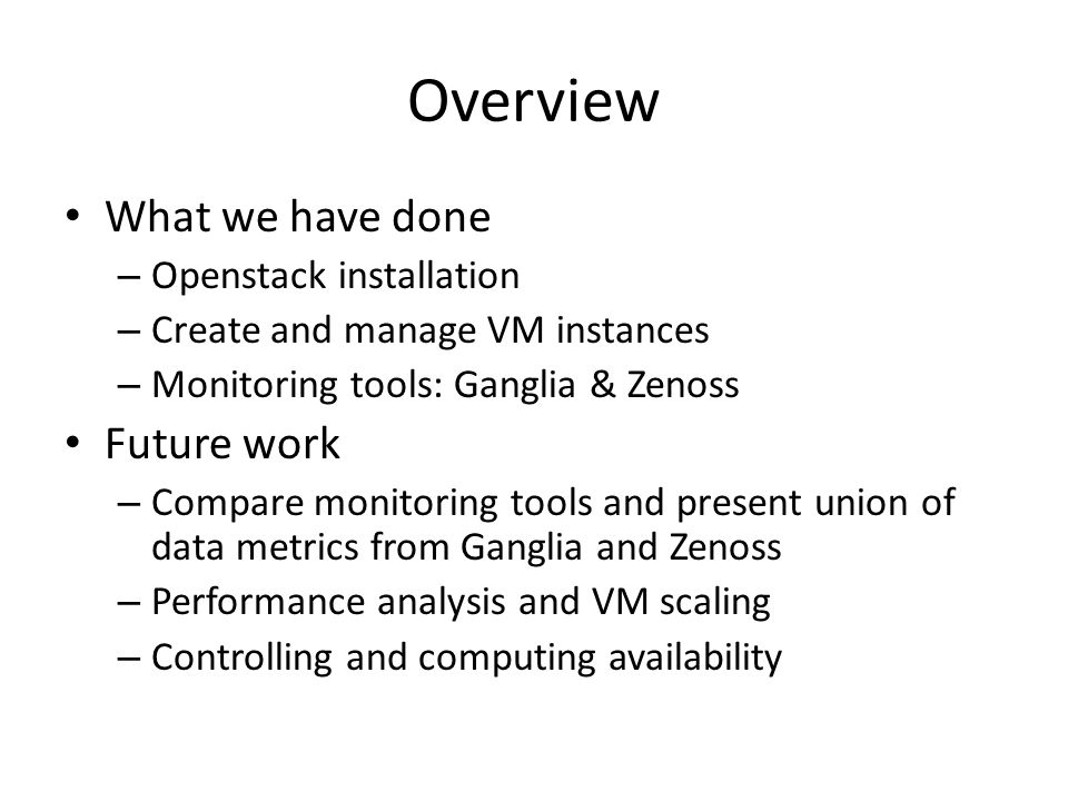 Overview What we have done Future work Openstack installation