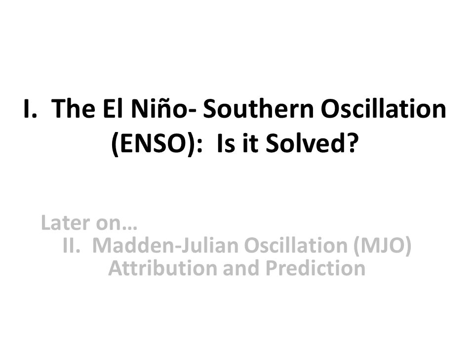 I. The El Niño- Southern Oscillation (ENSO): Is it Solved