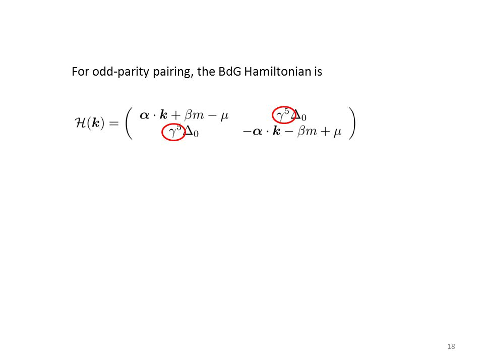 For odd-parity pairing, the BdG Hamiltonian is