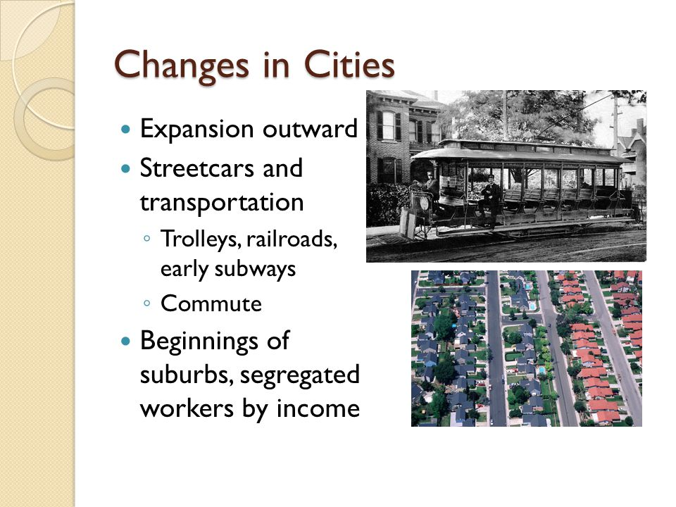 Changes in Cities Expansion outward Streetcars and transportation