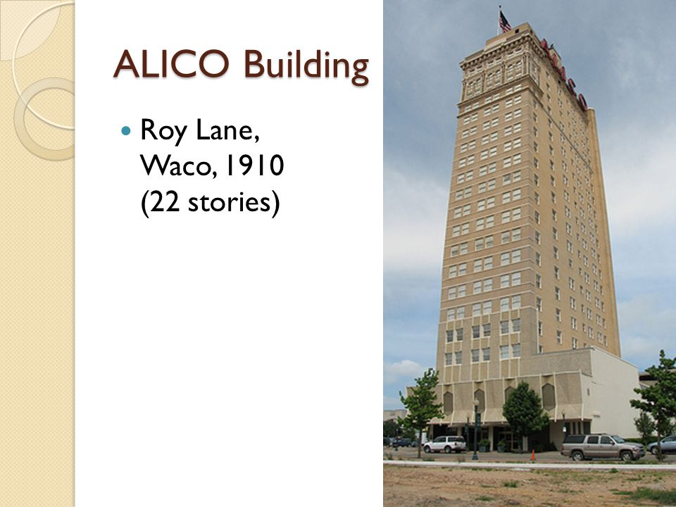 ALICO Building Roy Lane, Waco, 1910 (22 stories)