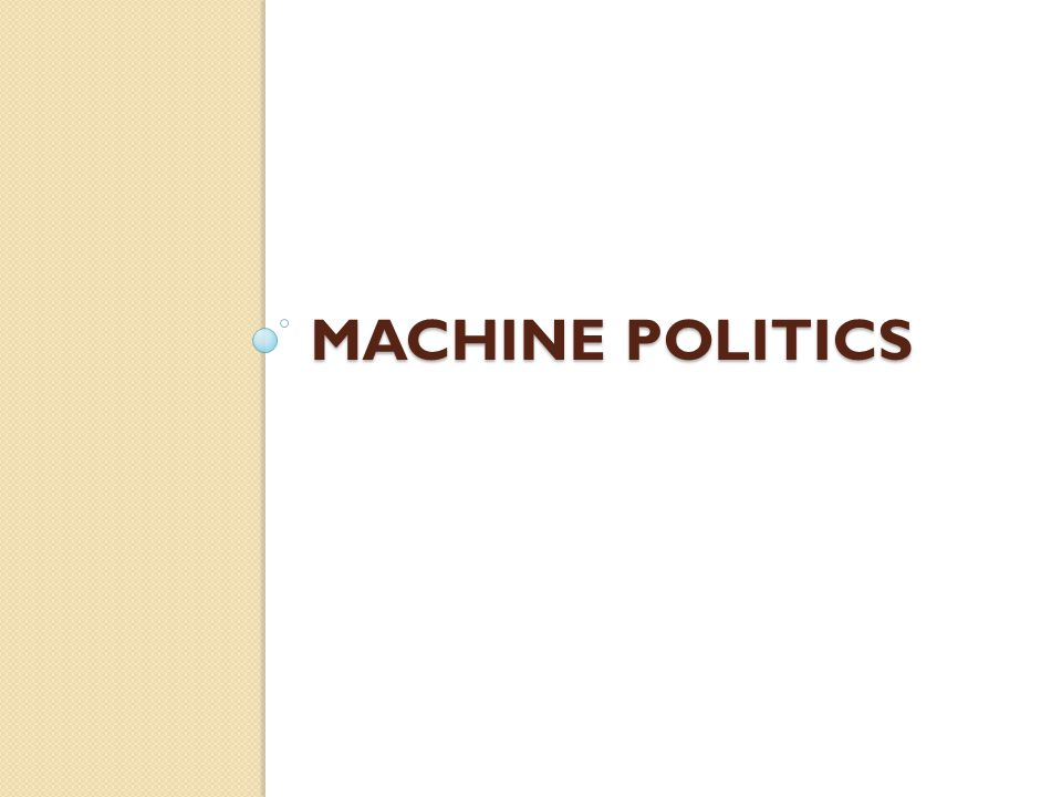Machine Politics
