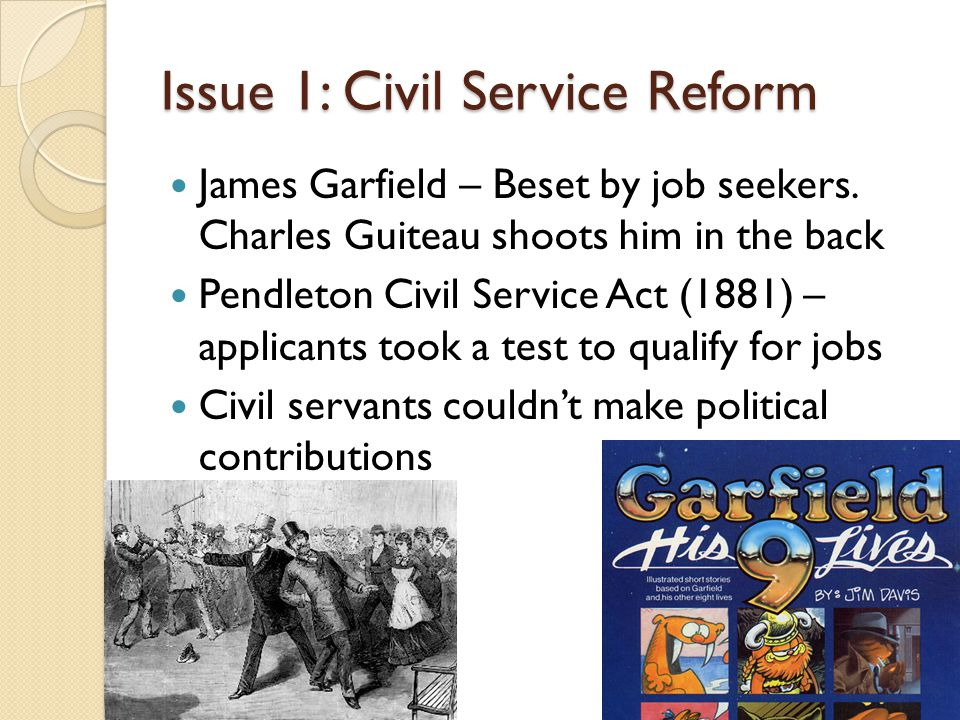 Issue 1: Civil Service Reform