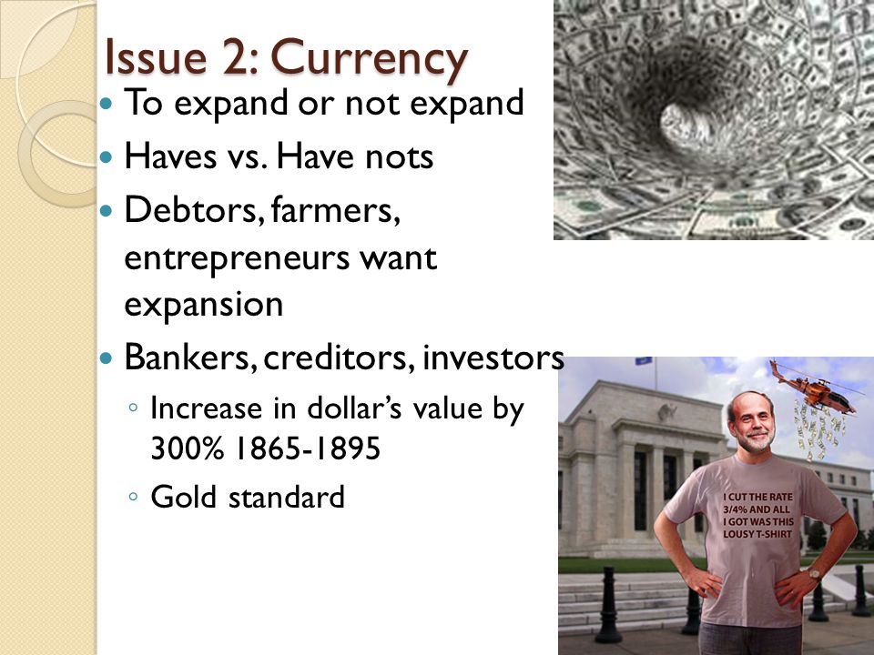 Issue 2: Currency To expand or not expand Haves vs. Have nots