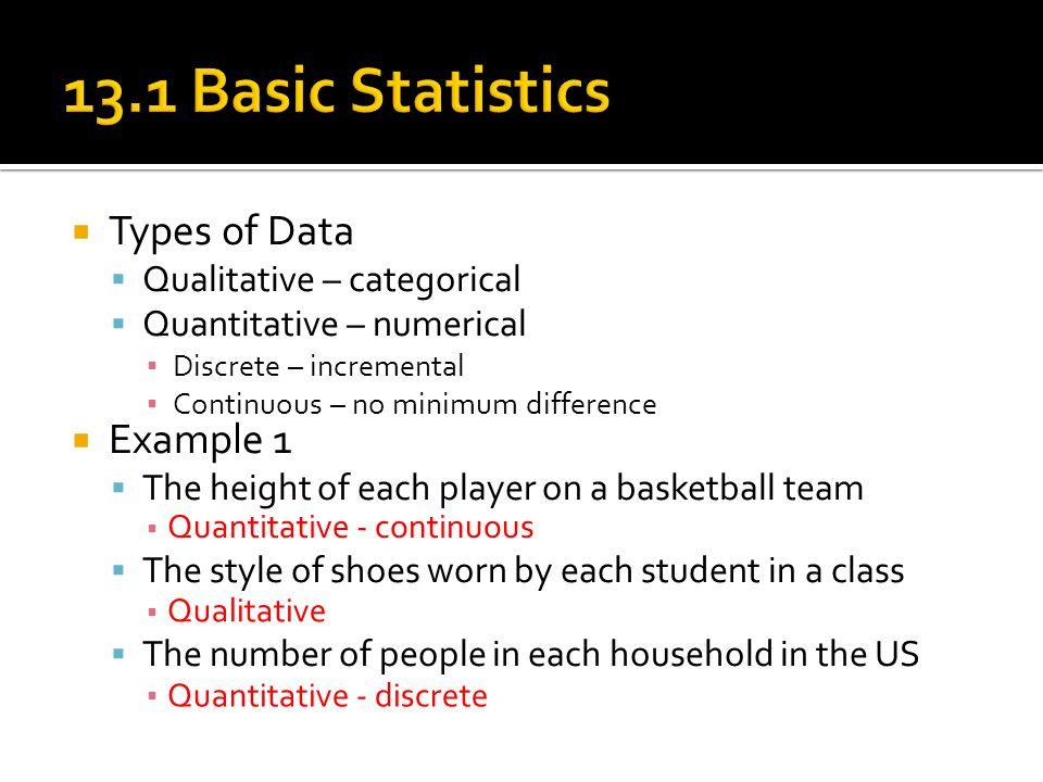 13.1 Basic Statistics Types of Data Example 1