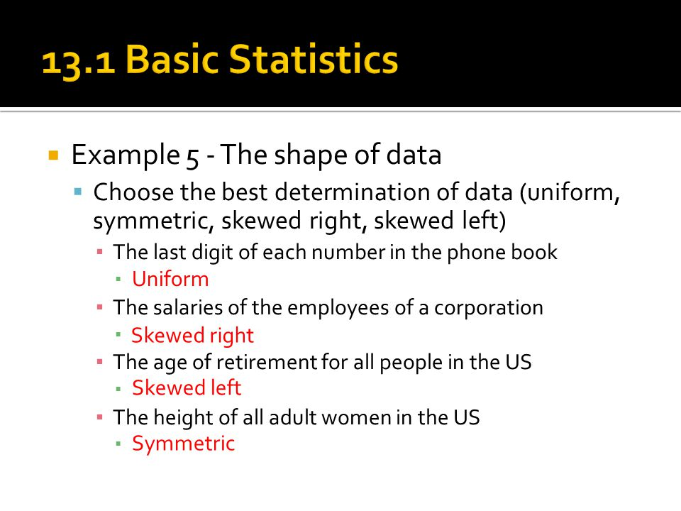 13.1 Basic Statistics Example 5 - The shape of data