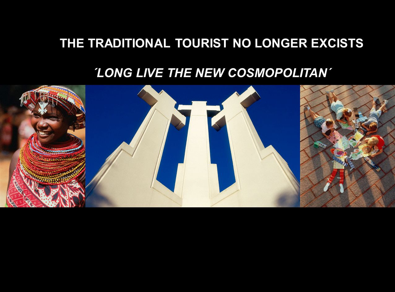 THE TRADITIONAL TOURIST NO LONGER EXCISTS