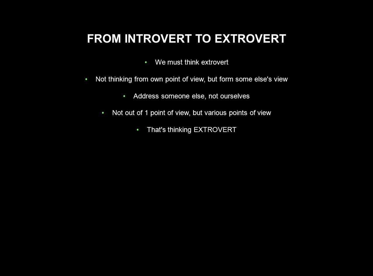 FROM INTROVERT TO EXTROVERT