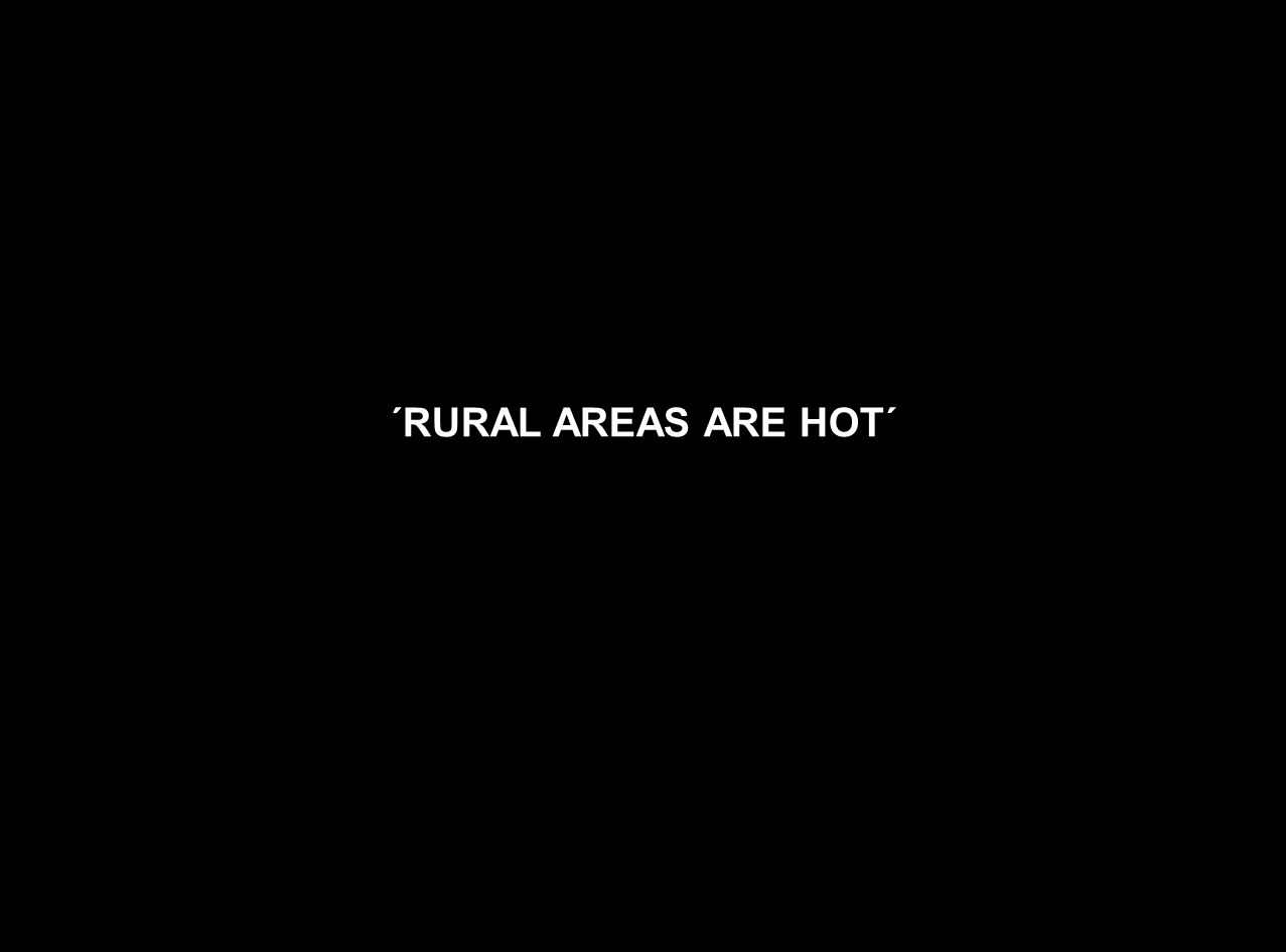 ´RURAL AREAS ARE HOT´