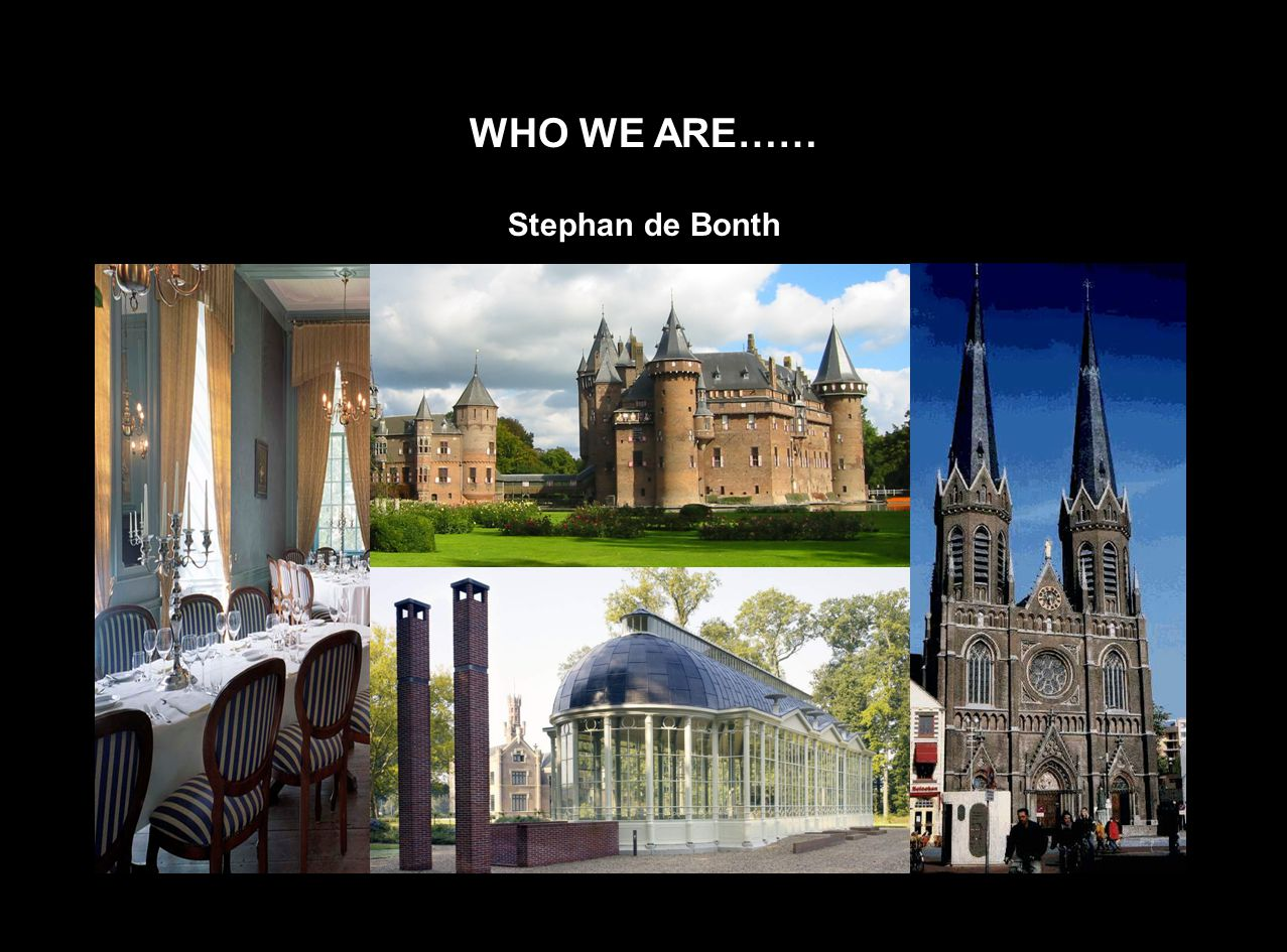 WHO WE ARE…… Stephan de Bonth