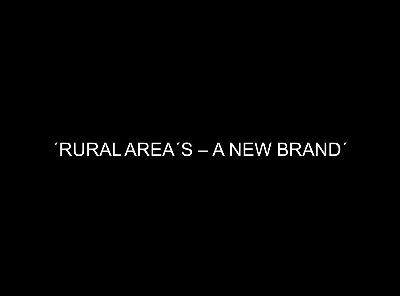 ´RURAL AREA´S – A NEW BRAND´