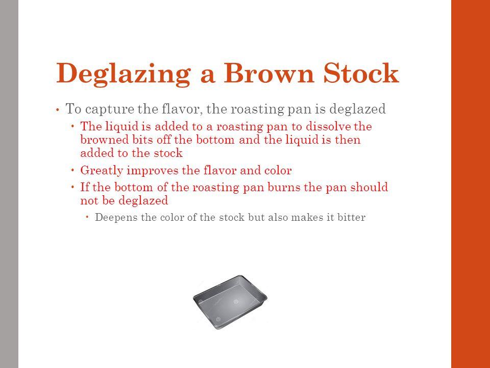 Deglazing a Brown Stock