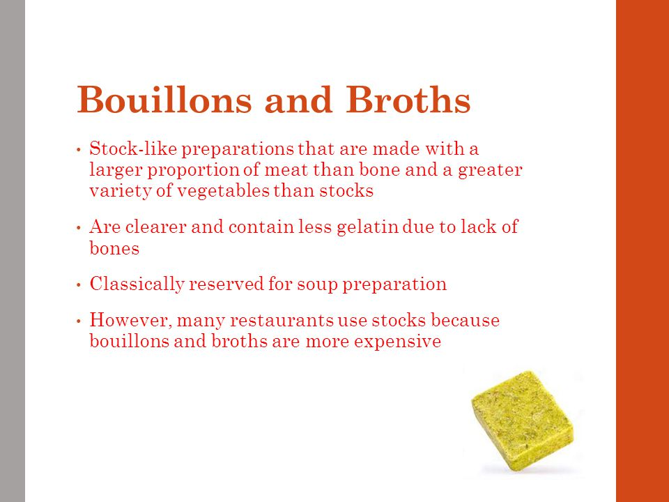 Bouillons and Broths