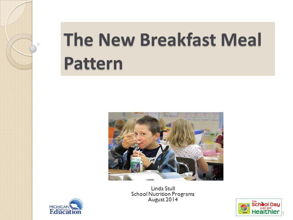 The New Breakfast Meal Pattern