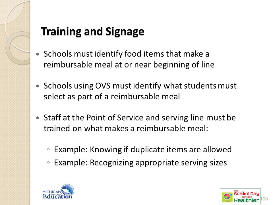 Training and Signage Schools must identify food items that make a reimbursable meal at or near beginning of line.