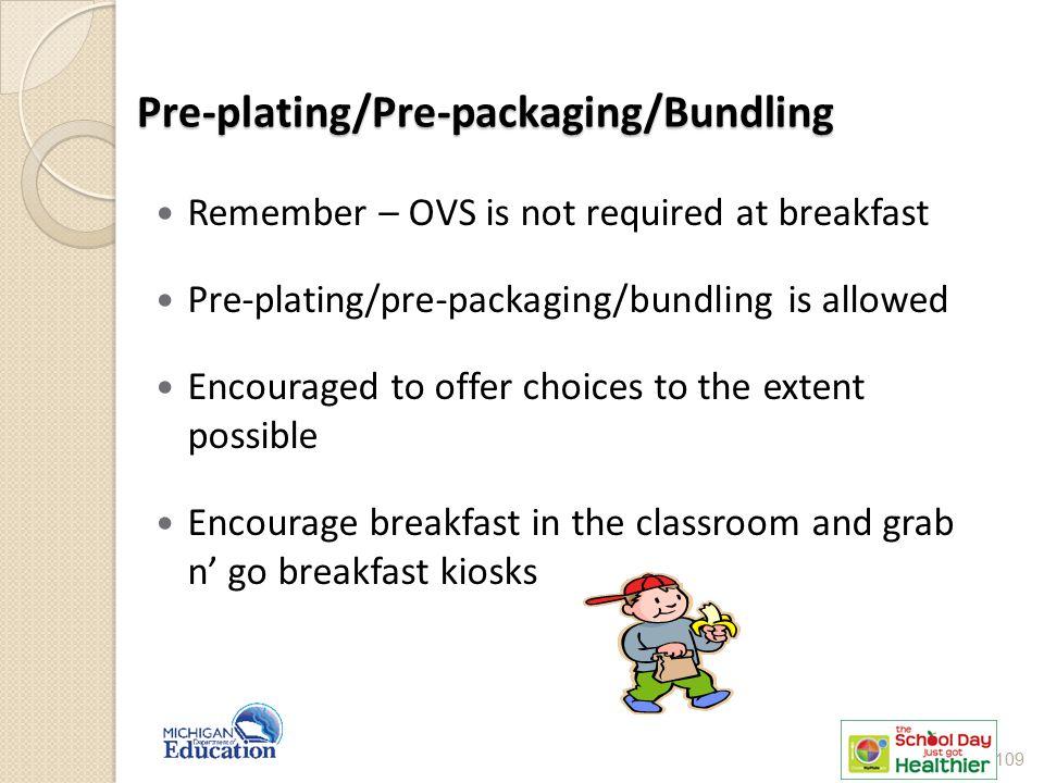 Pre-plating/Pre-packaging/Bundling