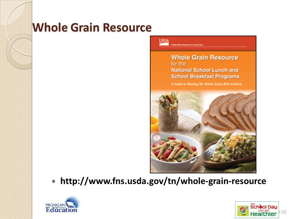 Whole Grain Resource http://www.fns.usda.gov/tn/whole-grain-resource