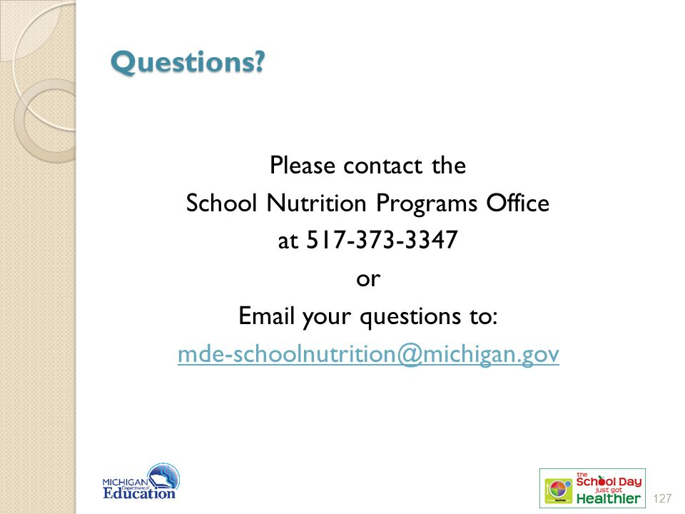 Questions Please contact the School Nutrition Programs Office
