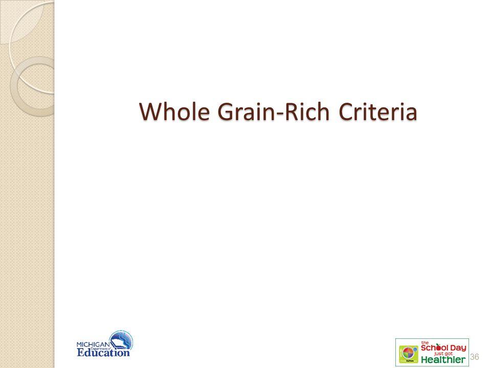 Whole Grain-Rich Criteria
