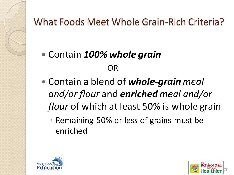 What Foods Meet Whole Grain-Rich Criteria