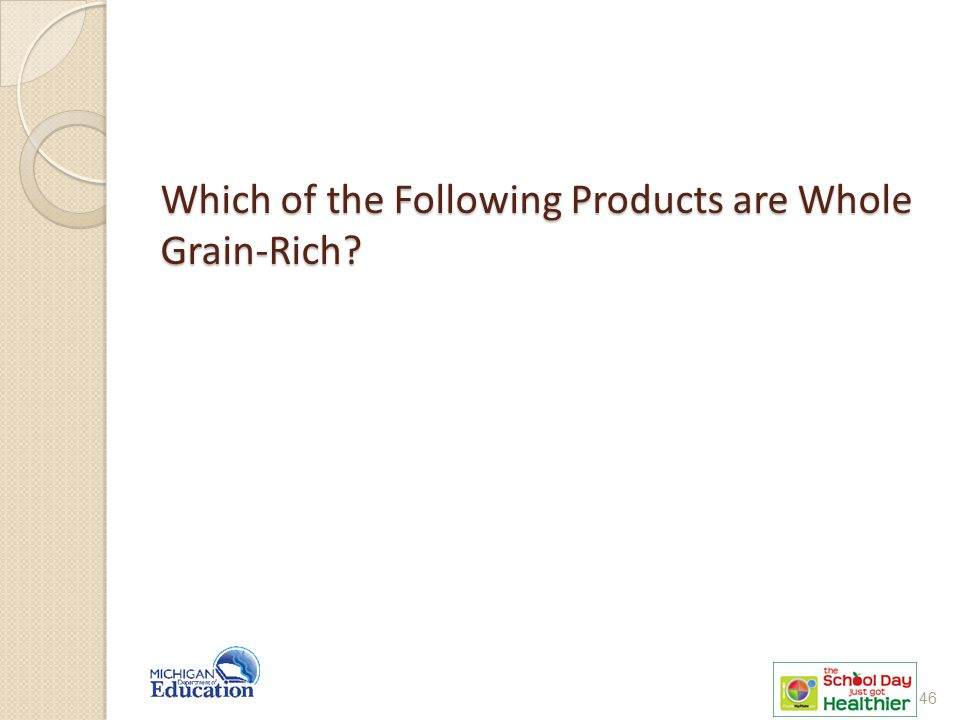 Which of the Following Products are Whole Grain-Rich