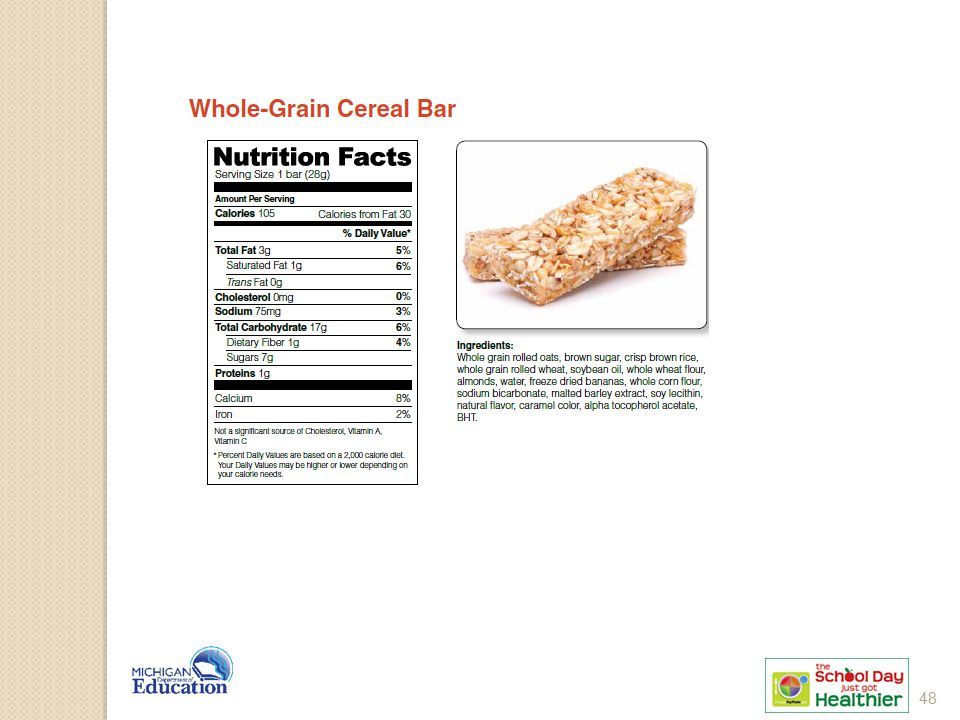 This cereal bar contains a whole grain as the first ingredient (whole-grain oats), and all other grains (crisp brown rice, whole-grain rolled wheat, whole-wheat flour, and whole corn flour) listed are also whole.