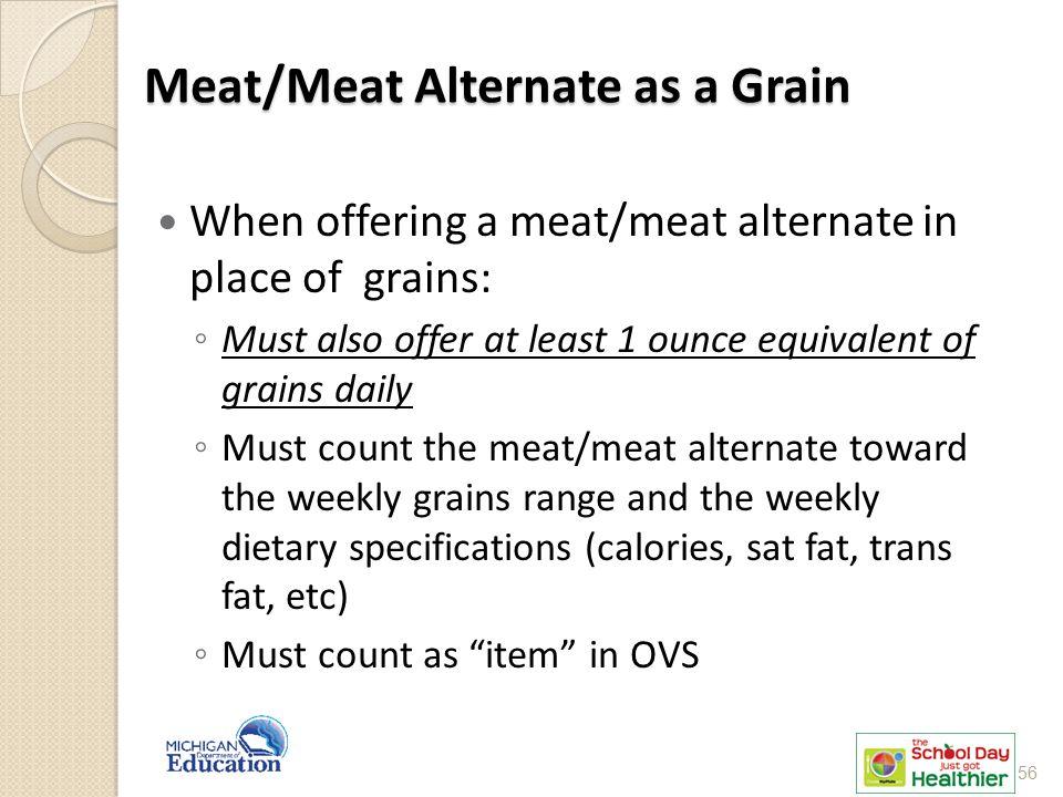 Meat/Meat Alternate as a Grain
