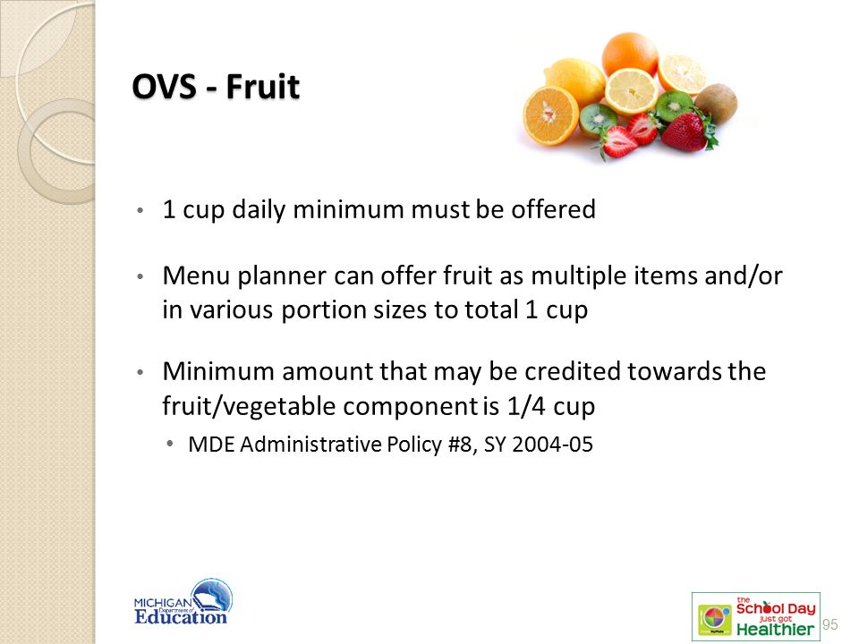 OVS - Fruit 1 cup daily minimum must be offered