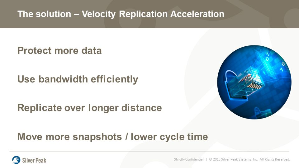 Use bandwidth efficiently Replicate over longer distance