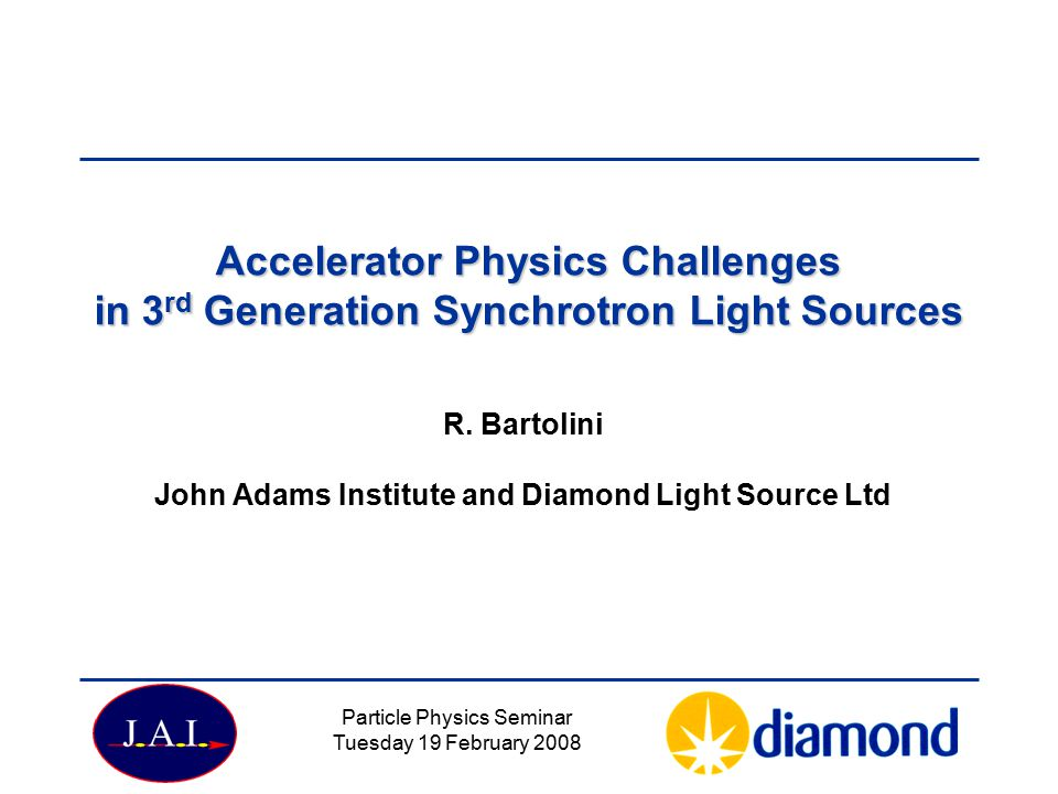 R. Bartolini John Adams Institute and Diamond Light Source Ltd