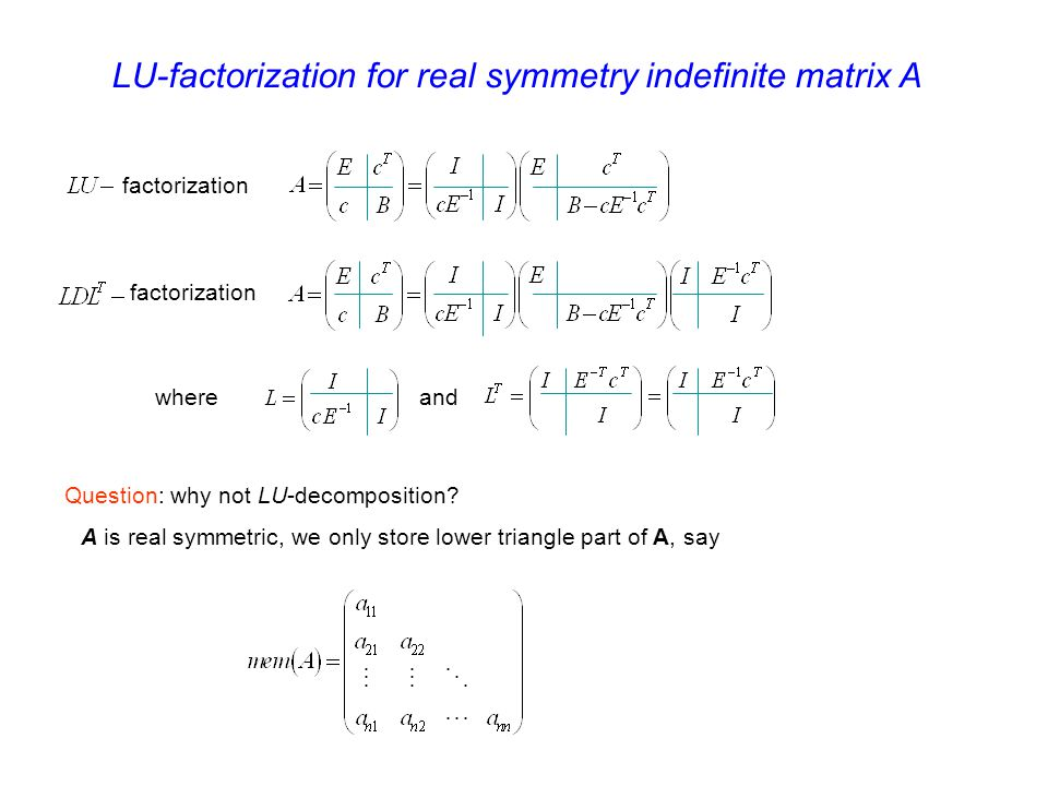 LU-factorization for real symmetry indefinite matrix A