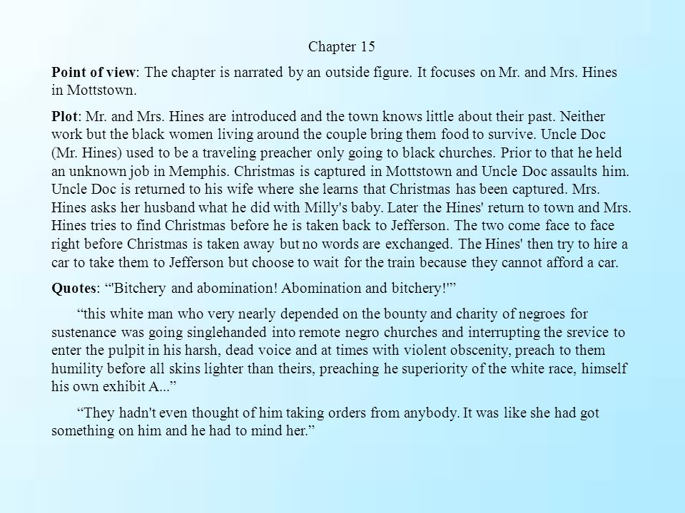 Chapter 15 Point of view: The chapter is narrated by an outside figure. It focuses on Mr. and Mrs. Hines in Mottstown.