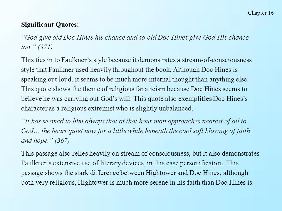 Significant Quotes: God give old Doc Hines his chance and so old Doc Hines give God His chance too. (371)