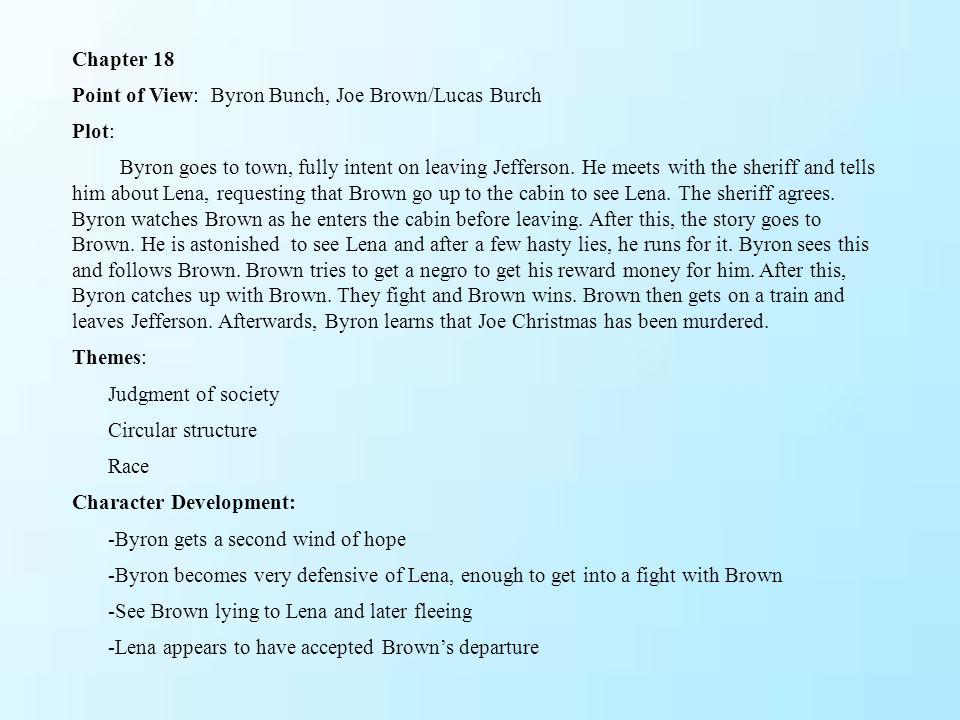 Chapter 18 Point of View: Byron Bunch, Joe Brown/Lucas Burch. Plot: