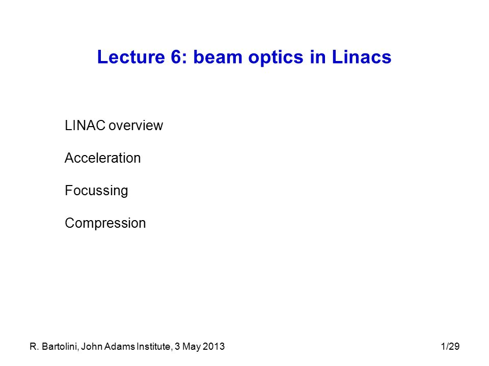Lecture 6: beam optics in Linacs