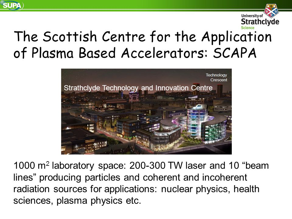 The Scottish Centre for the Application of Plasma Based Accelerators: SCAPA