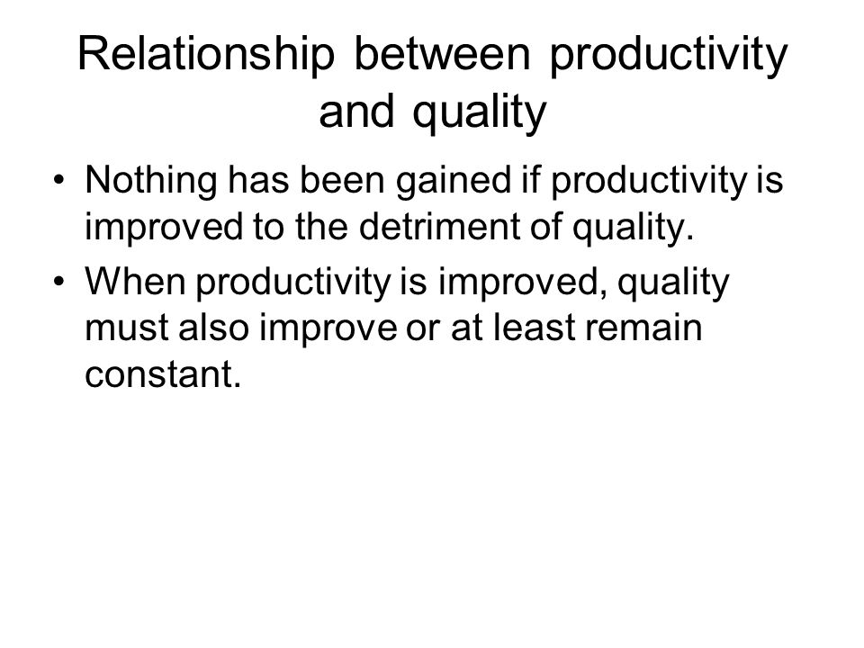 Relationship between productivity and quality