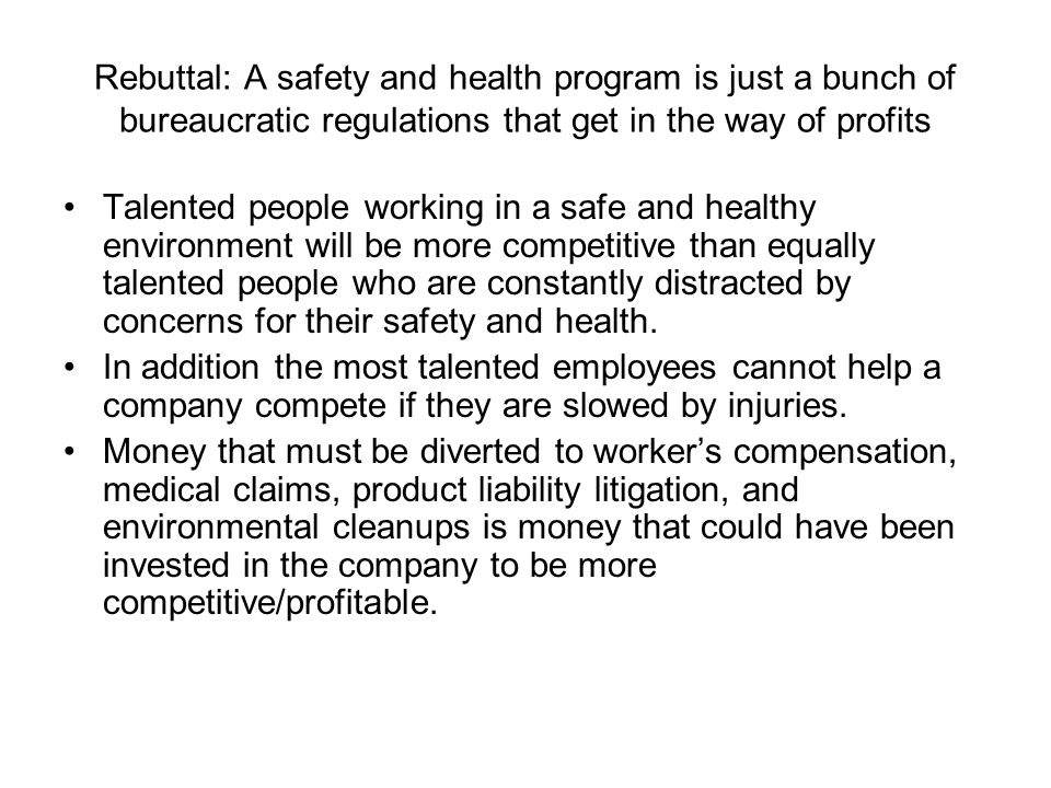 Rebuttal: A safety and health program is just a bunch of bureaucratic regulations that get in the way of profits