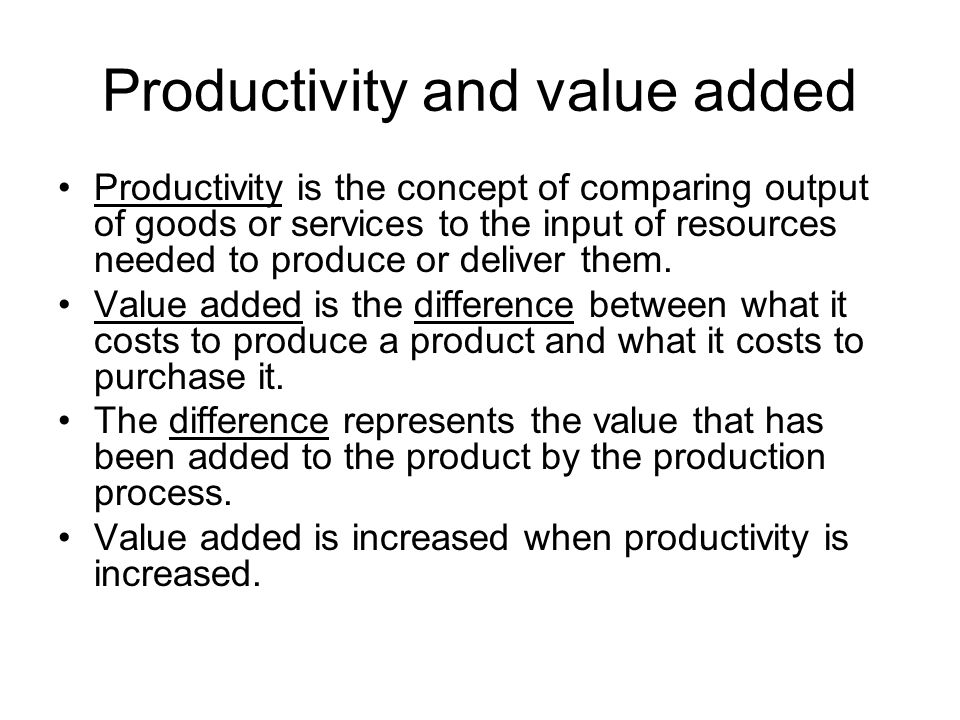 Productivity and value added