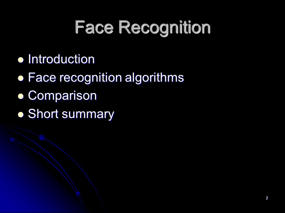 Face Recognition Introduction Face recognition algorithms Comparison