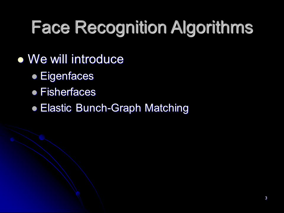 Face Recognition Algorithms