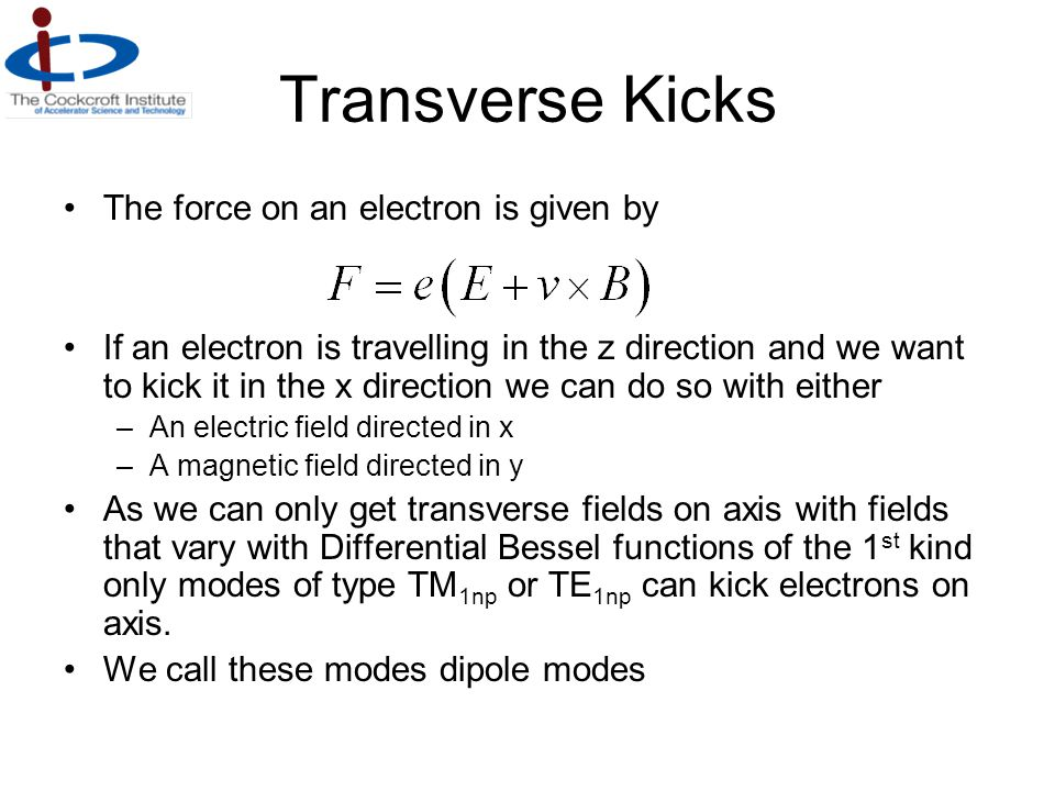Transverse Kicks The force on an electron is given by