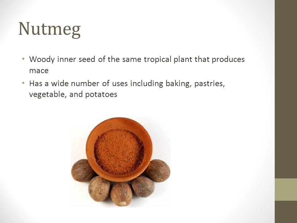 Nutmeg Woody inner seed of the same tropical plant that produces mace