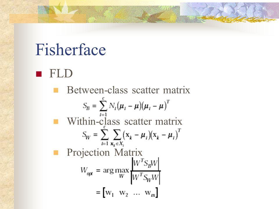 Fisherface FLD Between-class scatter matrix