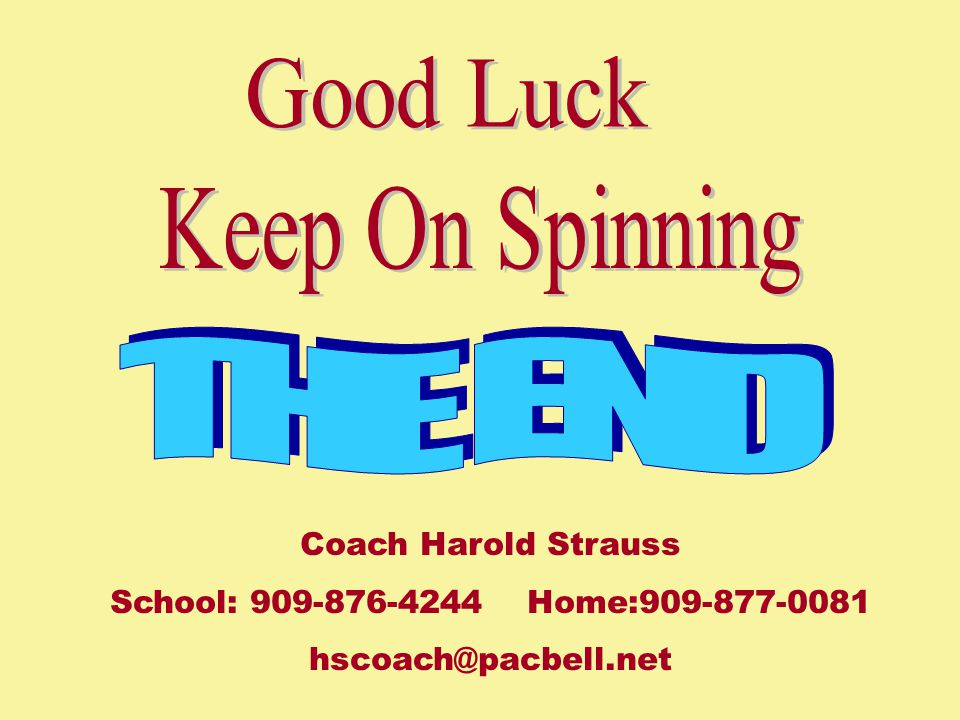 Good Luck Keep On Spinning THE END Coach Harold Strauss