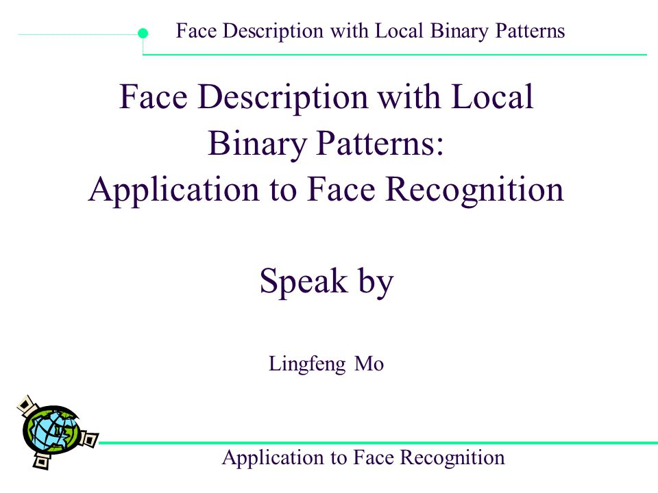 Face Description with Local Binary Patterns: