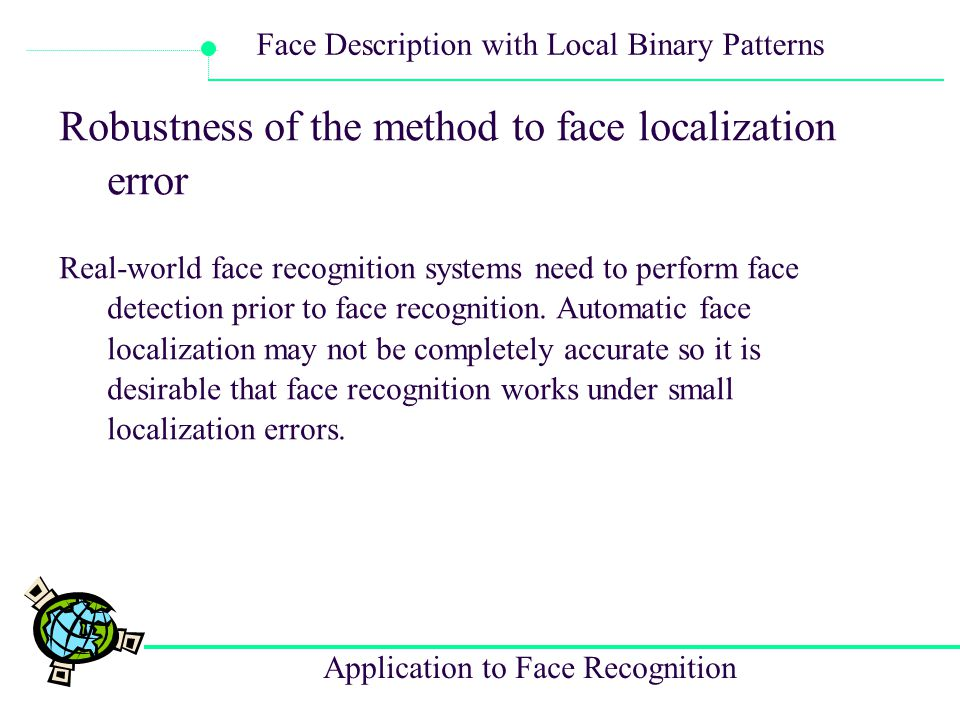 Robustness of the method to face localization error