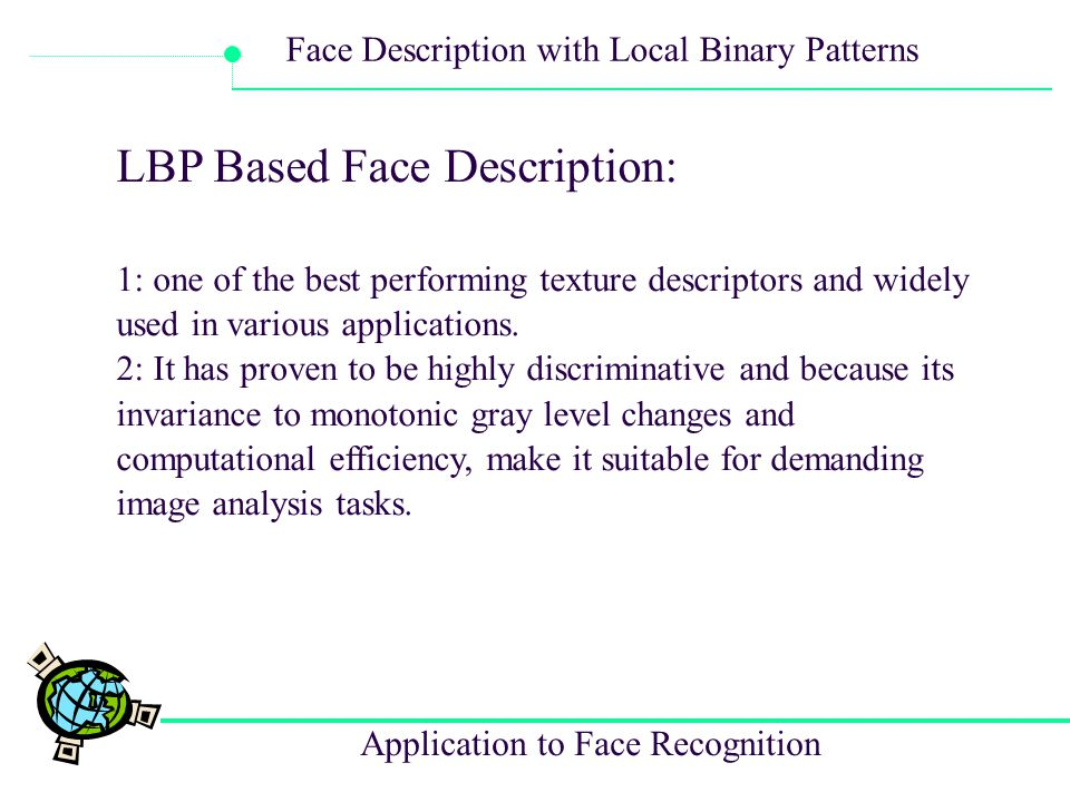 LBP Based Face Description: