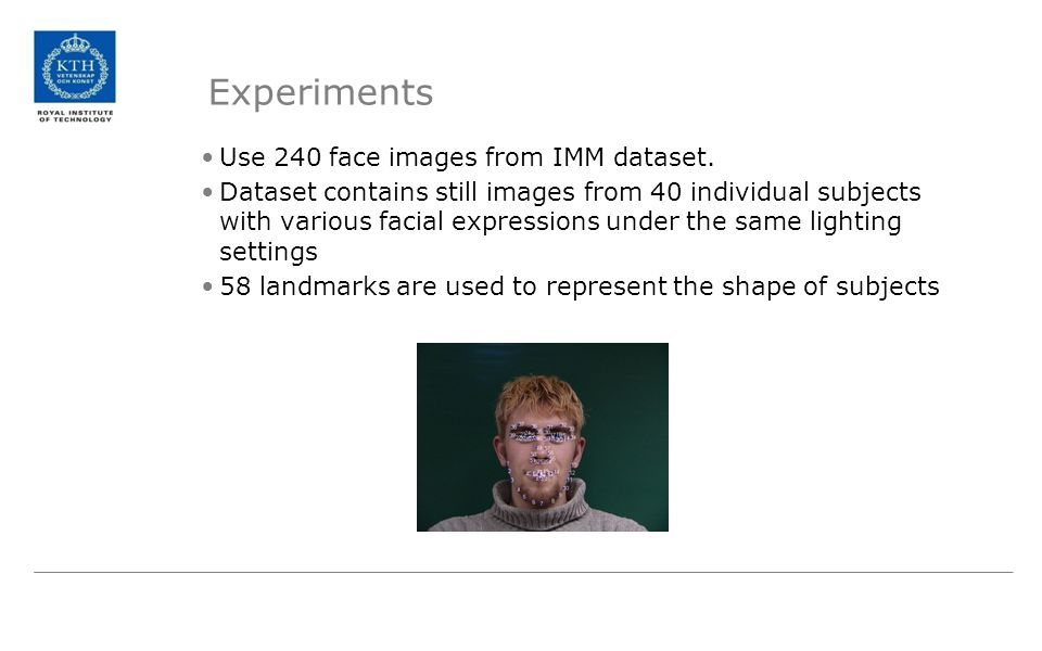 Experiments Use 240 face images from IMM dataset.